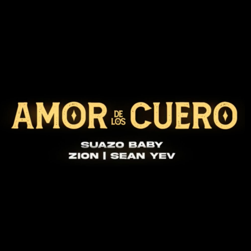 Zion Baby! Torch Passed From Father To Son In Single Debut 'Amor De Los Cueros' feat. Suazo & Yevian